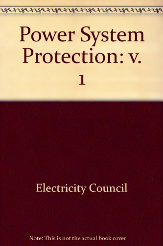 Power System Protection: v. 1: Electricity Council