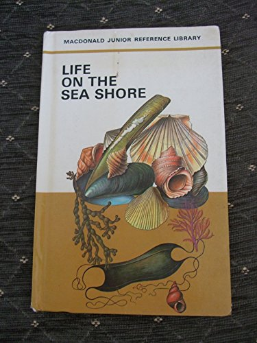 Life on the Sea Shore (Macdonald Junior Reference Library)