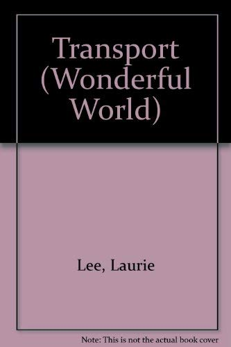 The wonderful world of transport ([The Wonderful world books]) (9780356027562) by Lee, Laurie