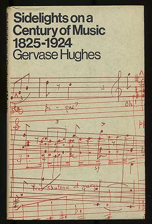 Sidelights on a Century of Music, 1825-1924: Gervase Hughes