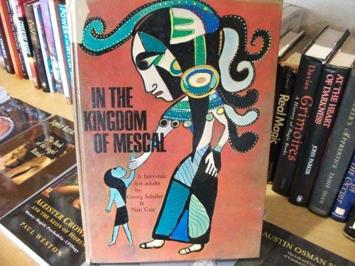 In the Kingdom of Mescal: Georg Schafer