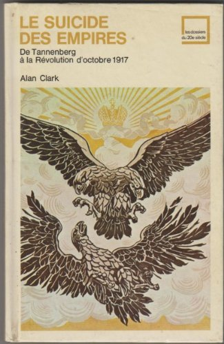 Suicide of the Empires (Library of 20th Century) (9780356029719) by Alan Clark
