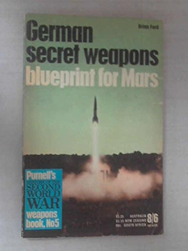 9780356030340: German Secret Weapons: Blueprint for Mars (History of 2nd World War)