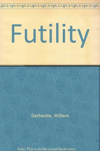 9780356031446: Futility (The revised definitive edition of the works of William Gerhardie)