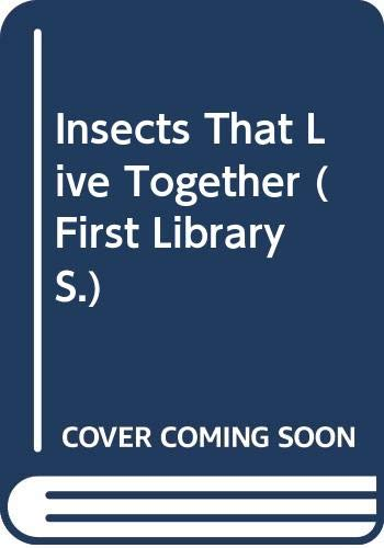 Insects That Live Together (First Library S.): Unknown