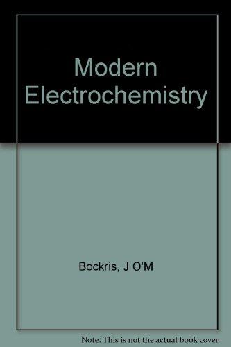 Modern Electrochemistry: Bockris, J O'M, Reddy, Amulya K N