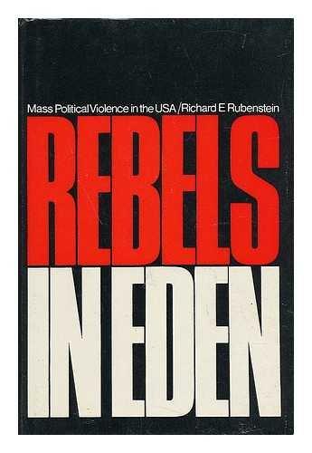 Rebels in Eden Mass Political Violence in: Richard E. Rubenstein