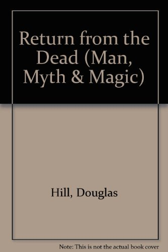 9780356034638: Return from the Dead (Man, Myth & Magic)