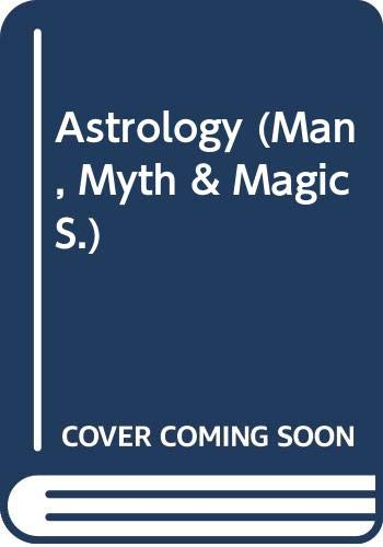9780356034676: Astrology: the stars and human life: A modern guide (Man, myth & magic original)