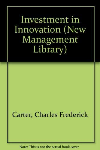 Investment in Innovation: Carter C F and Williams B R