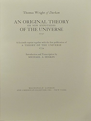 An Original Theory or New Hypothesis of the Universe 1750: Thomas Wright of Durham