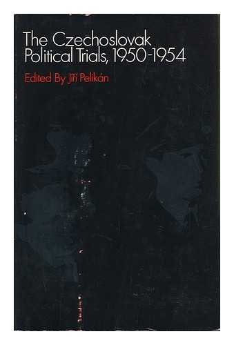9780356035857: Czechoslovak Political Trials, 1950-54: Suppressed Report of the Dubcek Government's Commission of Inquiry, 1968
