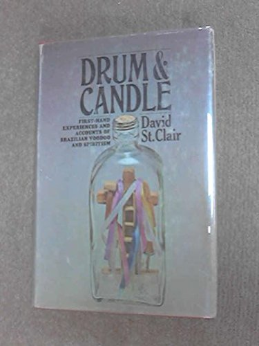Drum and Candle: Exploration of Brazilian Spiritism (Man, Myth & Magic S) (0356036324) by DAVID ST. CLAIR