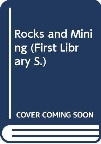 9780356037899: Rocks and Mining (First Library S.)
