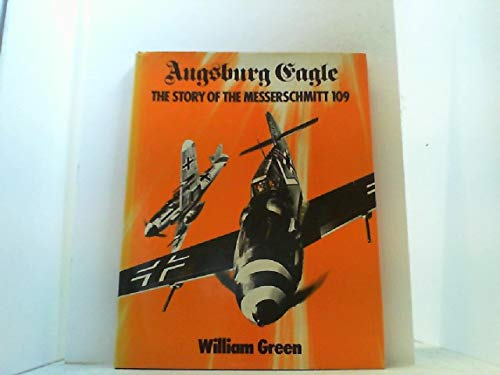 9780356038155: Augsburg Eagle: The Story of the Messerschmitt 109