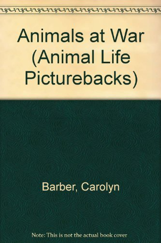 Animals at War: Barber, Carolyn