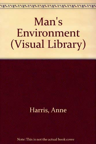 Man's Environment : Visual Books: Anne Harris , Carolyn Harrison , Peter Smithson