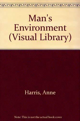 Man's Environment (Visual Lib.): ANNE, ETC. HARRIS'