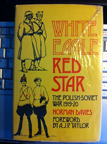 9780356040134: White eagle, red star: the Polish-Soviet war, 1919-20;