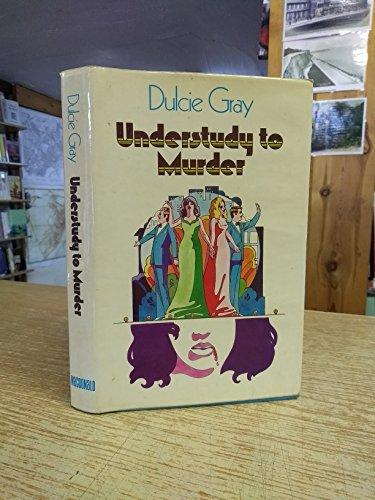 Understudy to Murder.: GRAY, Dulcie.
