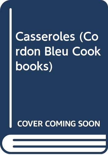 9780356041841: Casseroles (Cordon Bleu Cookbooks)