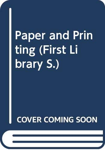 9780356042794: PAPER AND PRINTING (FIRST LIBRARY S.)