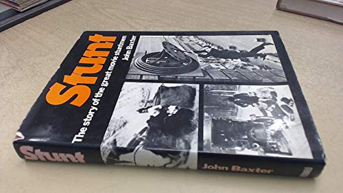 Stunt; the Story of the Great Movie Stunt Men