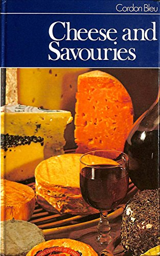 9780356043616: Cheese and Savouries (Cordon Bleu Cookbooks)