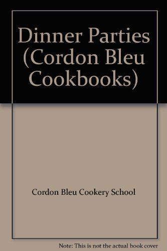 9780356043685: Dinner Parties (Cordon Bleu Cookbooks)