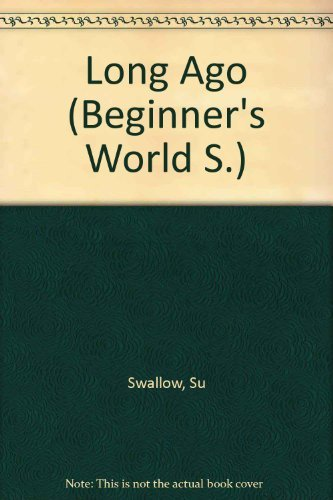 Long Ago (Beginner's Wld. S) (0356044513) by Swallow, Su