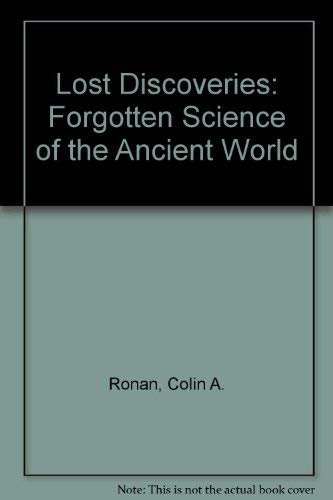 9780356046051: Lost Discoveries: Forgotten Science of the Ancient World