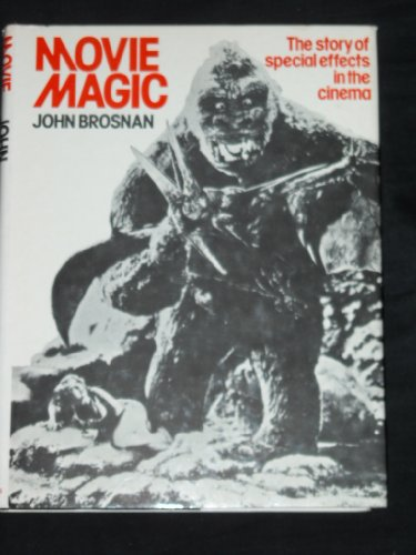 9780356046990: Movie Magic, the story of special effects in the cinema