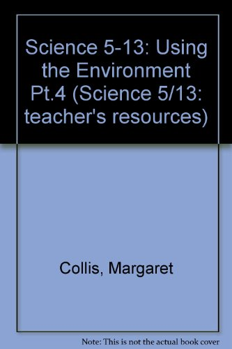 9780356050010: Science 5-13: Using the Environment Pt.4 (Science 5/13: teacher's resources)