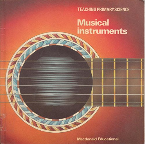 9780356050775: Musical Instruments (Teaching Primary Science)