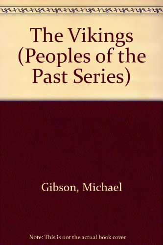 The Vikings (Peoples of the Past Series): Gibson, Michael