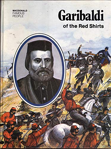 GARIBALDI OF THE RED SHIRTS (FAMOUS PEOPLE S) (0356051641) by BEVERLEY BIRCH