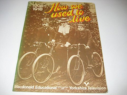 9780356054100: How We Used to Live 1908-1918