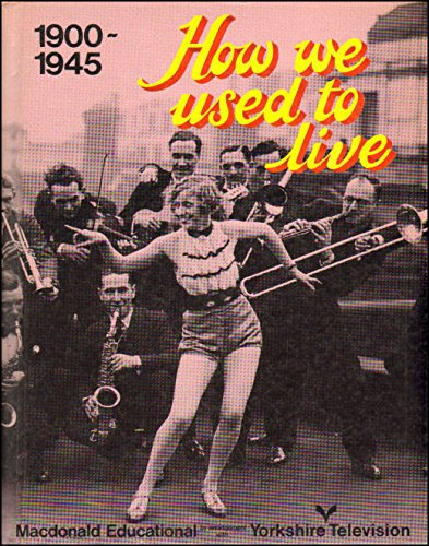 9780356054841: How We Used to Live 1900-45