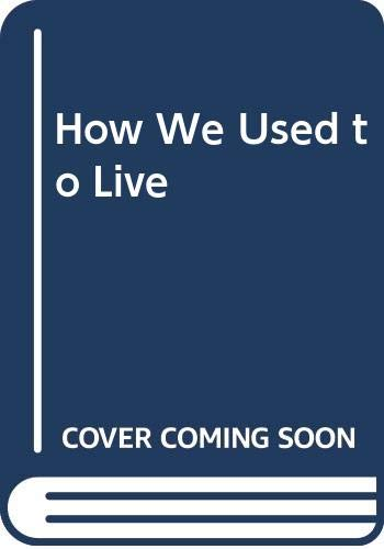 9780356062983: How We Used to Live: 1936-1953