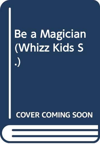 9780356063287: Be a Magician (Whizz Kids S)