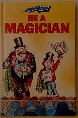 9780356063683: Be a Magician (Whizz Kids)