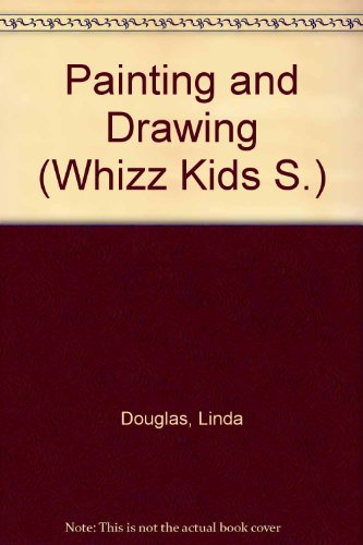 9780356063768: Painting and Drawing (Whizz Kids S)