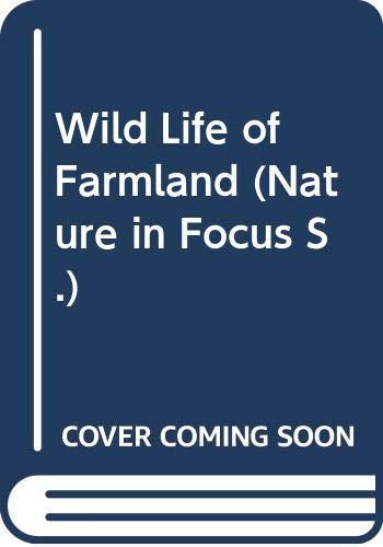 9780356071251: Wild Life of Farmland (Nature in Focus S)