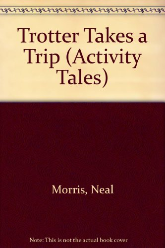 9780356071817: Trotter Takes a Trip (Activity Tales)