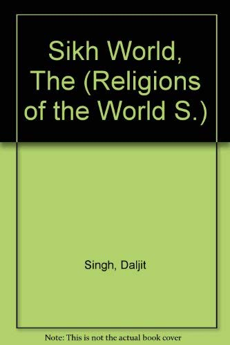 9780356075259: Sikh World, The (Religions of the World S.)