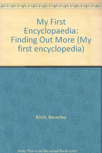 9780356078267: My First Encyclopaedia: Finding Out More (My first encyclopedia)