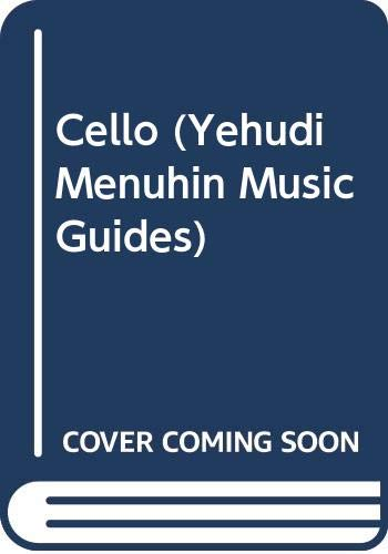 9780356078656: Cello (Yehudi Menuhin Music Guides)