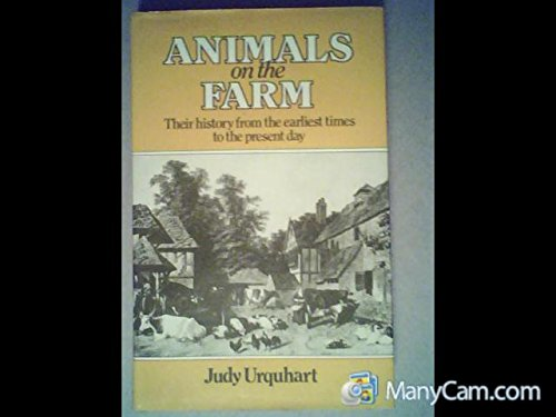 ANIMALS ON THE FARM. Their History from the earliest times to the present day.