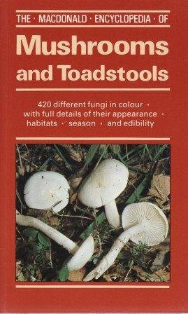 9780356079134: The Macdonald Encyclopaedia of Mushrooms and Toadstools (Macdonald encyclopedias)