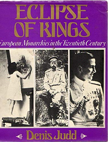 9780356080796: Eclipse of Kings: European Monarchs in the 20th Century